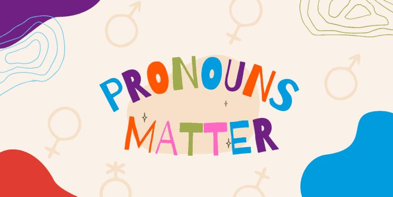 i pronouns matter